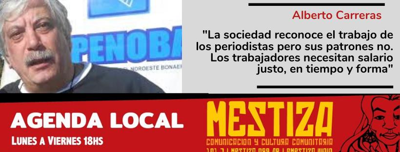 """""""La sociedad reconoce el trabajo de los periodistas pero sus patrones no. Los trabajadores necesitan salario justo, en tiempo y forma"""""""