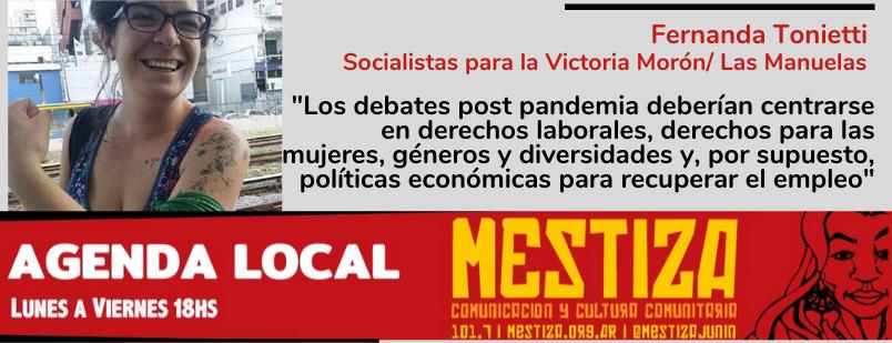 """""""Los debates post pandemia deberían centrarse en derechos laborales, derechos para las mujeres, géneros y diversidades y, por supuesto, políticas económicas para recuperar el empleo"""""""