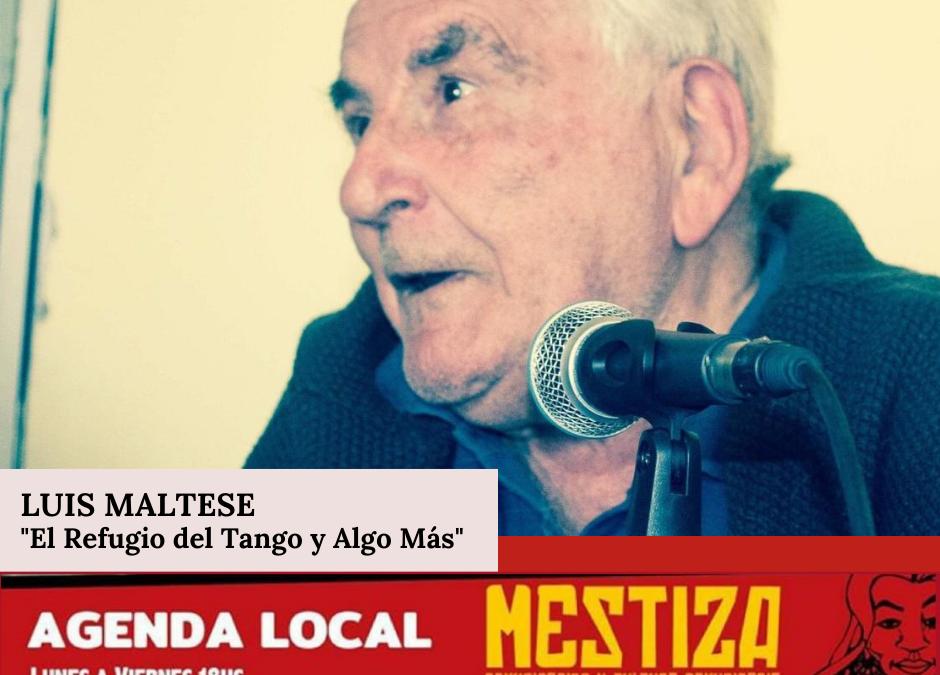 """Luis Maltese vuelve a Mestiza con """"El Refugio del Tango y Algo Más"""""""